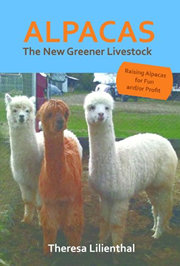 Alpacas the New Greener Livestock Book written by Theresa Lilienthal