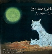 Saving Gideon An Alpaca Story Book written by Collene Miller