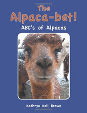 The Alpaca-bet! ABC's of Alpacas written by Kathryn Keil Brown