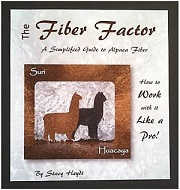The Fiber Factor A Simplified Guide To Alpaca Fiber written by Stacy Heydt